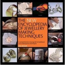 The New Encyclopedia of Jewellery Making Techniques