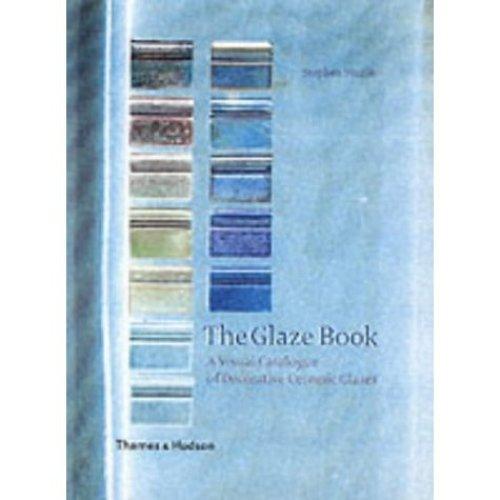 The Glaze Book: A Visual Catalogue of Decorative Ceramic Glazes