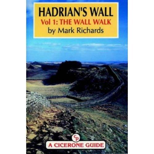 Hadrian's Wall: The Wall Walk v.1: The Wall Walk Vol 1 (A Cicerone guide)