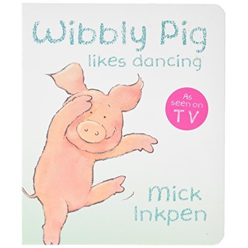 Wibbly Pig Can Dance: Board Book