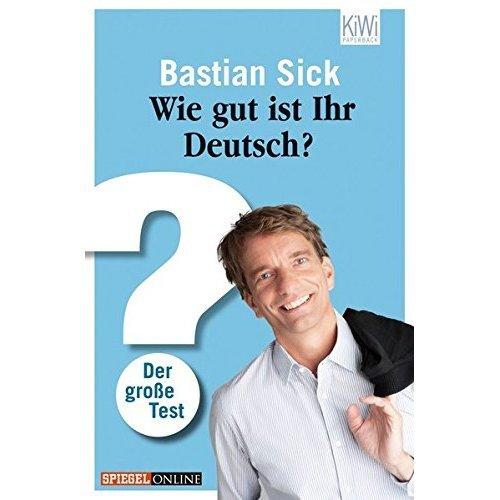 Wie gut ist Ihr Deutsch?: Der große Test
