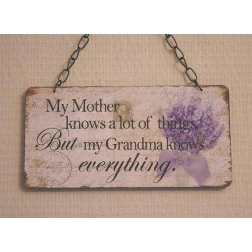 Wall Plaque My Mother Knows A Lot Of Things But Grandma