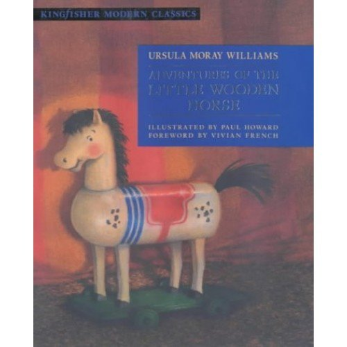 Adventures of the Little Wooden Horse (Kingfisher Modern Classics)