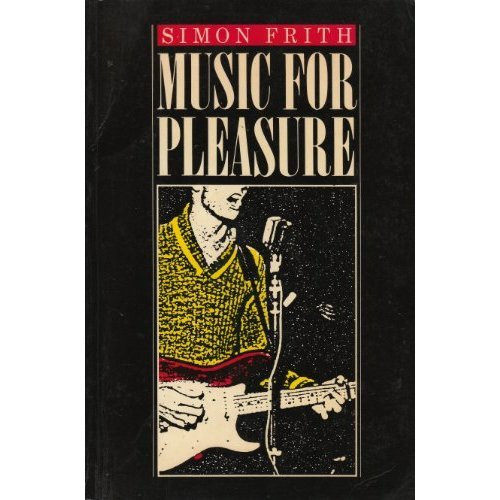 Music for Pleasure: Essays on the Sociology of Pop