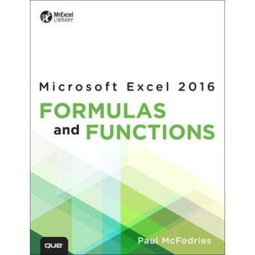 Excel 2016 Formulas and Functions: Includes Content Update Program