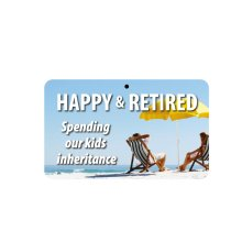 Fun Sign - Happy & Retired