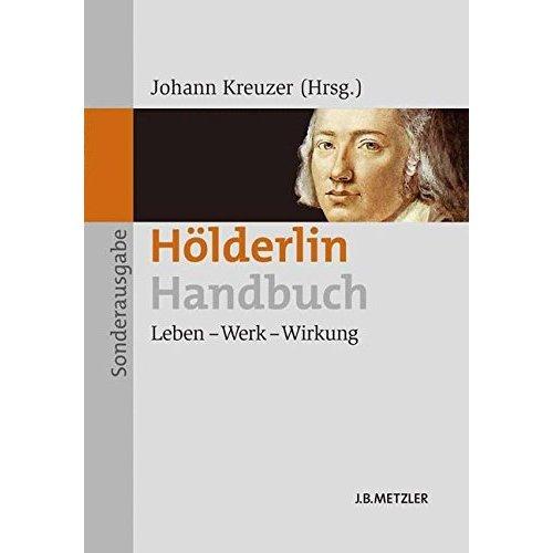 Hölderlin-Handbuch: Leben - Werk - Wirkung