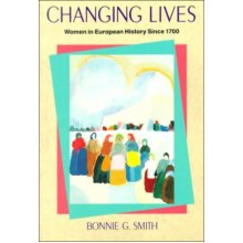 Changing Lives: Women in European History Since 1700