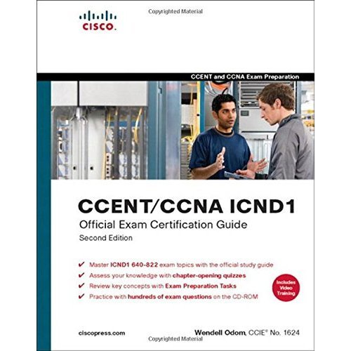 CCENT/CCNA ICND1 Official Exam Certification Guide (CCENT Exam 640-822 and CCNA Exam 640-802)