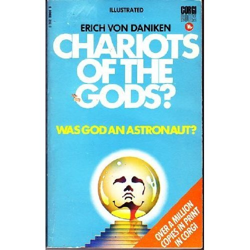 Chariots of the Gods? : Was God An Astronaut?