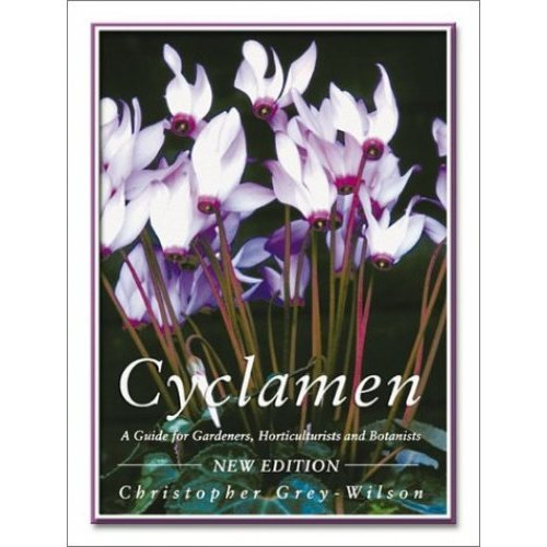 Cyclamen: A Guide to Gardeners, Horticulturists, and Botanists