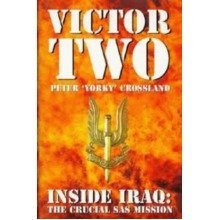 Victor Two: Inside Iraq: the Crucial Sas Mission