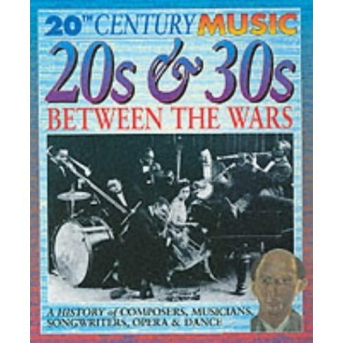 20th Century Music: 20s and 30s: Between the Wars Paperback