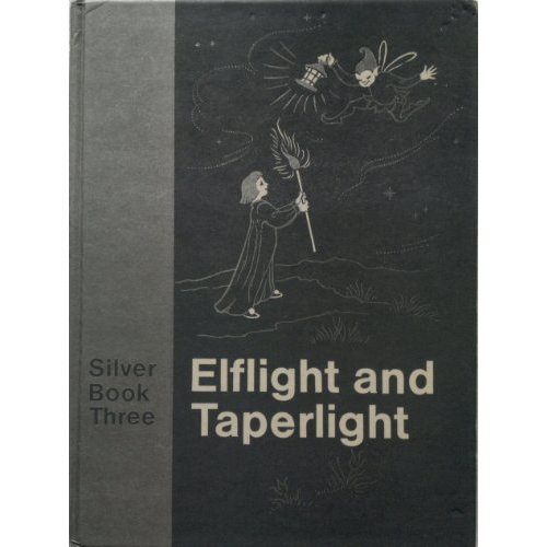 Through the Rainbow: Elflight and Taperlight Silver Bk. 3