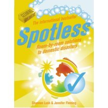 Spotless: Room-by-Room Solutions to Domestic Disasters (Paperback)