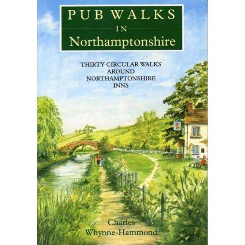 Pub Walks in Northamptonshire: Thirty Circular Walks Around Northamptonshire Inns
