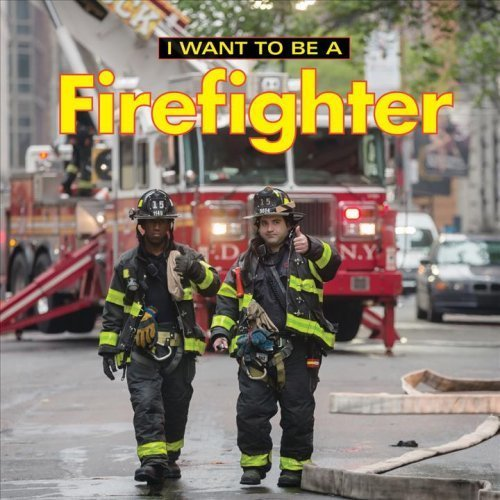 I Want to Be a Firefighter 2018