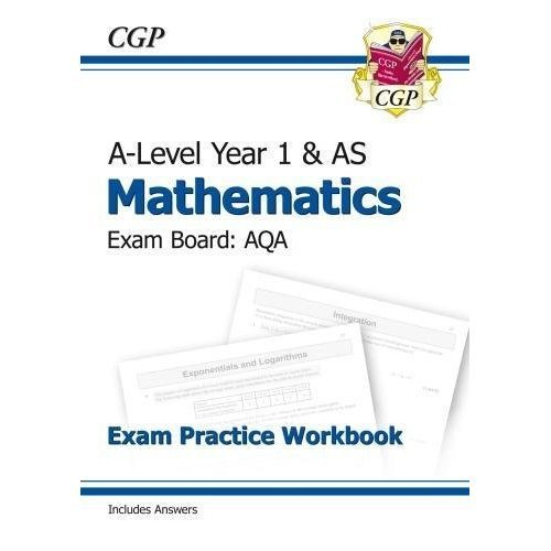 New A-Level Maths for AQA: Year 1 & AS Exam Practice Workbook (CGP A-Level  Maths 2017-2018)