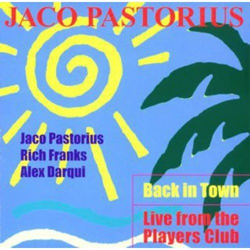 Jaco Pastorius - Back in Town - Live from the Players Club [CD]