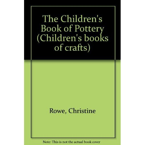 The Children's Book of Pottery (Children's books of crafts)