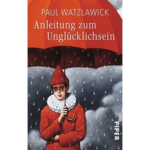 Anleitung zum Unglücklichsein.