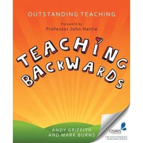 Outstanding Teaching, Teaching Backwards