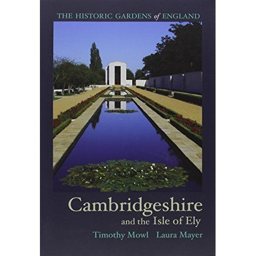 Historic Gardens of Cambridgeshire: and the Isle of Ely