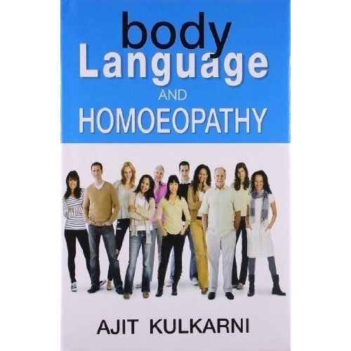 Body Language and Homoeopathy [Mar 01, 2009] Kulkarni Ajit
