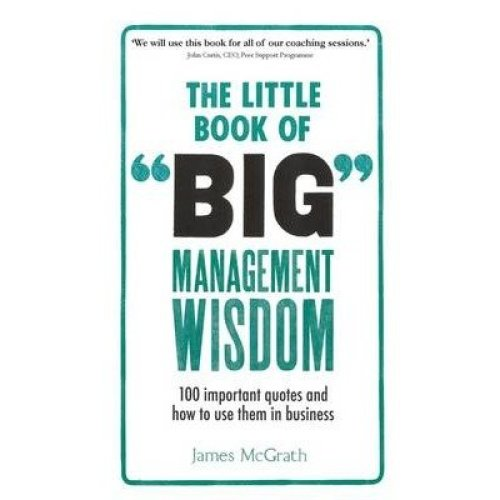 The Little Book of Big Management Wisdom