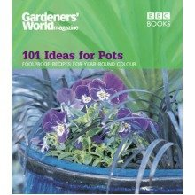 """gardeners' World"" - 101 Ideas for Pots"