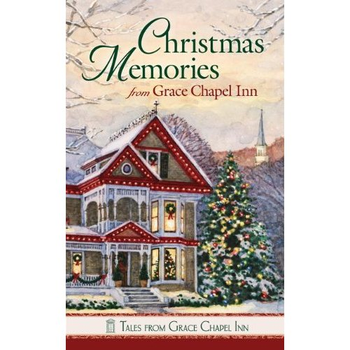 CHRISTMAS MEMORIES FROM GRACE CHAPEL INN (Tales from Grace Chapel Inn (Paperback))