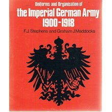 Uniforms and Organisations of the Imperial German Army, 1900-18