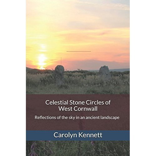 Celestial Stone Circles of West Cornwall: Reflections of the sky in an ancient landscape