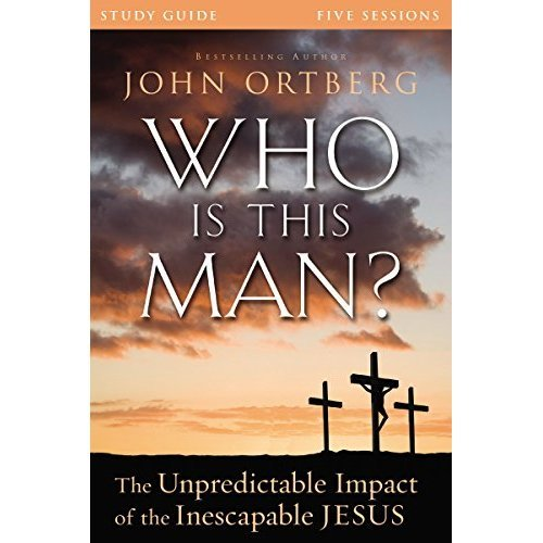 Who Is This Man Study Guide The Unpredictable Impact Of Inescapable Jesus