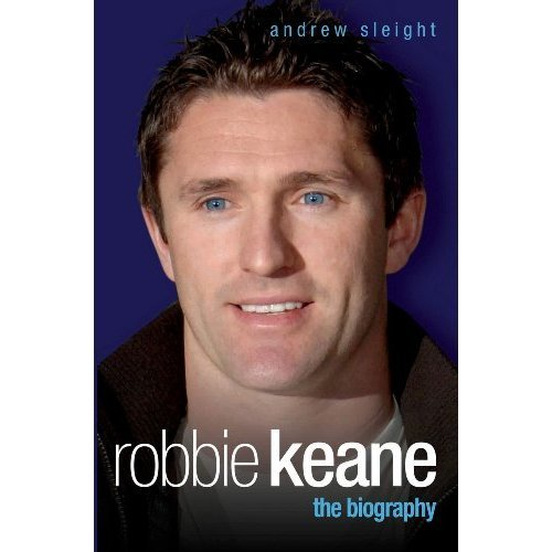 Robbie Keane: The Biography