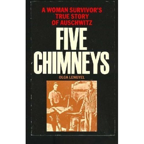 Five Chimneys - A Woman Survivor's True Story Of Auschwitz