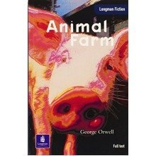 Animal Farm: a Fairy Story (longman Fiction Adanced Full Text Elt Readers)