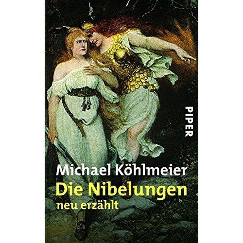 Die Nibelungen: Neu erzählt (Serie Piper)