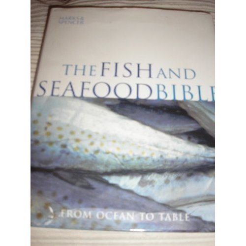 The Fish and Seafood Bible