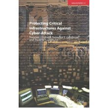Protecting Critical Infrastructures Against Cyber-Attack (Adelphi Series)