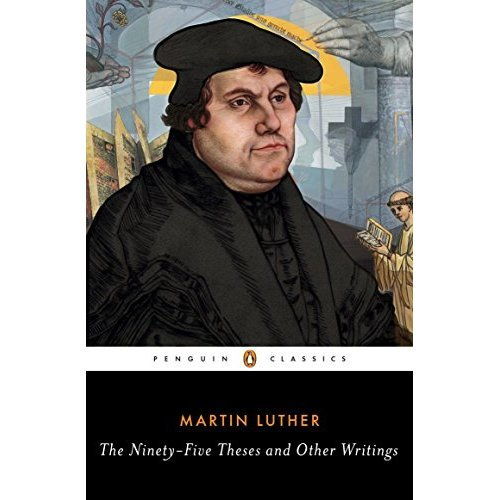 The Ninety-Five Theses and Other Writings (Penguin Classics)
