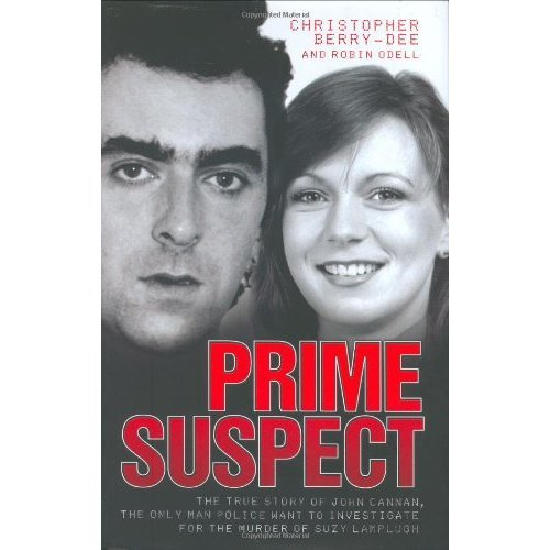 Prime Suspect: The True Story of John Cannan, the Only Man Police Want to Investigate for the Murder of Suzy Lamplugh