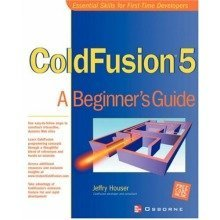 Cold Fusion 5: a Beginner's Guide (beginner's Guides (osborne))