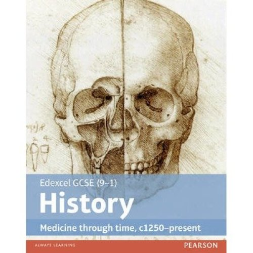 Edexcel Gcse (9-1) History Medicine Through Time, C1250-present: Student Book
