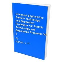 Chemical Engineering: Particle Technology and Separation Processes v.2: Particle Technology and Separation Processes Vol 2