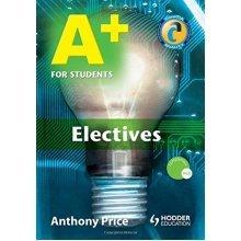 A+ For Students: Electives (Hodder Arnold Publication)