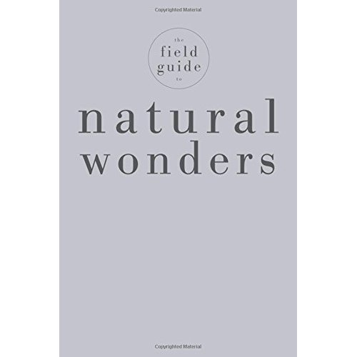 The Field Guide to Natural Wonders (Black's Nature Guides)