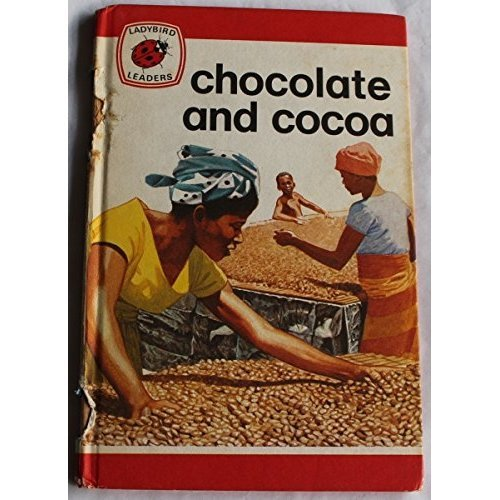 Chocolate and Cocoa (Ladybird leaders Series 737 # 30)