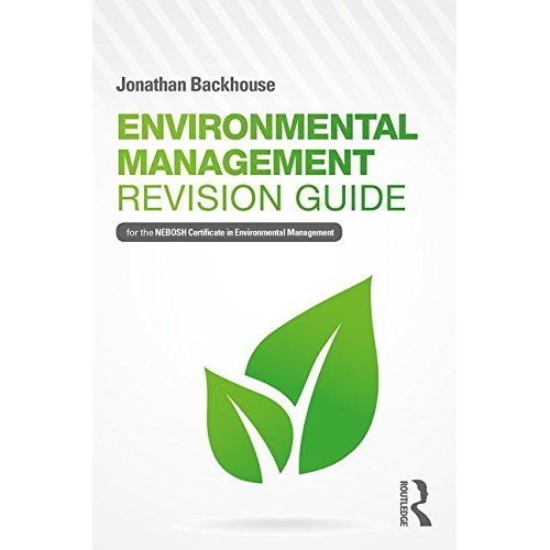 Environmental Management Revision Guide: For the NEBOSH Certificate in Environmental Management