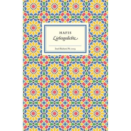 Liebesgedichte: [von] Hafis (Insel-Bücherei)